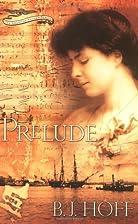 Prelude by B. J. Hoff