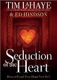 LaHaye, Tim: Seduction of the Heart