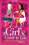 Meier, Katie: A Girl&#39;s Guide to Life: The Real Dish on Growing Up, Being True, and Making Your Teen Years Fabulous