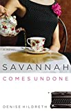 Hildreth, Denise: Savannah Comes Undone