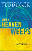 When Heaven Weeps (Martyr's Song, Book…