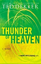 Thunder of Heaven (Martyr's Song, Book 3) by…