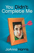 You Didn't Complete Me: When The One…