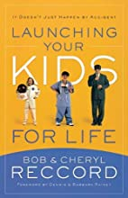 Launching Your Kids for Life by Bob Reccord