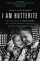 I Am Hutterite: The Fascinating True Story…
