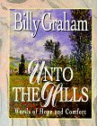 Graham, Billy: Unto the Hills
