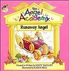 Runaway Angel (The Angel Academy, No 6) by…