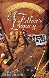 [???]: A Father&#39;s Legacy: Your Life Story in Your Own Words