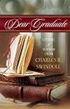 Swindoll, Charles R.: Dear Graduate: Letters of Wisdom from Charles R. Swindoll