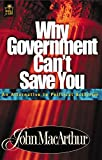 MacArthur, John: Why Government Can&#39;t Save You