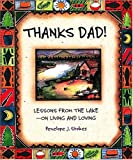 Stokes, Penelope J.: Thanks Dad! Lessons From The Lake—on Living And Loving