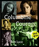 Luce, Ron: Columbine Courage