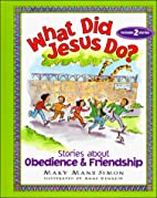 What Did Jesus Do?: Stories About Obedience…