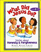 What Did Jesus Do?: Stories About Honesty &…