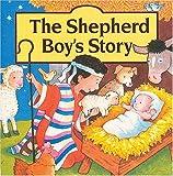 Goldsack, Gaby: The Shepherd Boy's Story Board Book