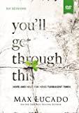 Lucado, Max: You'll Get Through This Study Guide with DVD Pack: Hope and Help for Your Turbulent Times