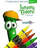 Vischer, Phil: Junior's Colors (Veggiecational Ser)