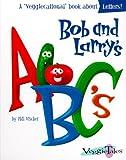 Vischer, Phil: Bob and Larry's ABC's (Veggiecational Ser)