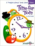 Vischer, Phil: Time for Tom (Veggicational Series)
