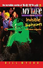 My Life as Invisible Intestines with Intense…