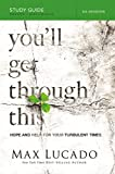 Lucado, Max: You'll Get Through This Study Guide: Hope and Help for Your Turbulent Times