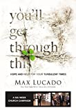Lucado, Max: You'll Get Through This Church Campaign Kit: Hope and Help for Your Turbulent Times