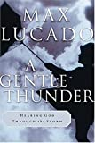 Lucado, Max: A Gentle Thunder