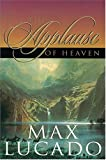 Lucado, Max: The Applause of Heaven