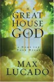 Lucado, Max: The Great House of God