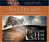 Lucado, Max: No Wonder They Call Him the Savior: Experiencing the Truth of the Cross (Chronicles of the Cross)