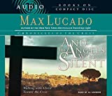 Lucado, Max: And the Angels Were Silent: Walking with Christ toward the Cross (Chronicles of the Cross)