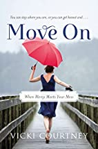 Move On: When Mercy Meets Your Mess by Vicki…