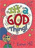 Hill, Karen: It's A God Thing