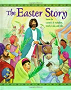 The Easter Story From The Gospels Of…