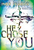 Hall, Monica: He Chose You: Adapted from He Chose the Nails