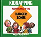 Alerting Kids to the Danger of Kidnapping by…