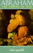 Abraham: The Friend of God by Charles R.…