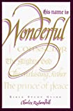 Swindoll, Charles R.: His Name Is Wonderful: Bible Study Guide