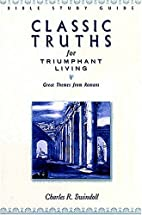 Classic Truths for Triumphant Living: Great…