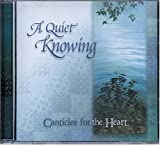 Graham, Ruth Bell: A Quiet Knowing CD: Canticles for the Heart