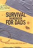 Bickel, Bruce: Survival Handbook for Dads
