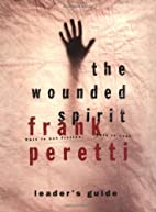 The Wounded Spirit ( Leader's Guide ) by…