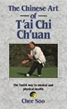 The Chinese Art of T'ai Chi Ch'uan by Chee…