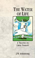 The Water of Life: A Treatise on Urine…