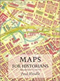 Hindle, Brian Paul: Maps for Historians