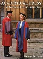 Academical Dress of British and Irish…