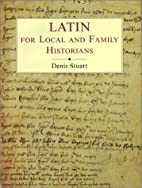 Latin for Local and Family Historians by…