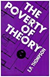 Thompson, E.P.: The Poverty of Theory: Or an Orrery of Errors