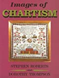 Roberts, Stephen: Images of Chartism