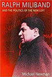 Newman, Michael: Ralph Miliband and the Politics of the New Left